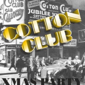 COTTON CLUB XMAS PARTY